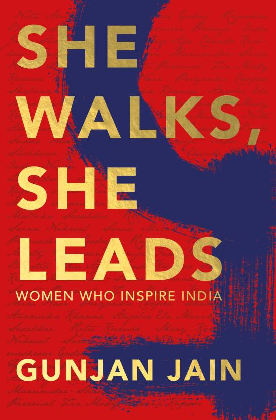 She Walks She Leads: Women Who Inspire I : Women Who Inspire India