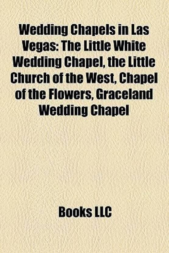Wedding Chapels In Las Vegas The Little White Wedding Chapel The