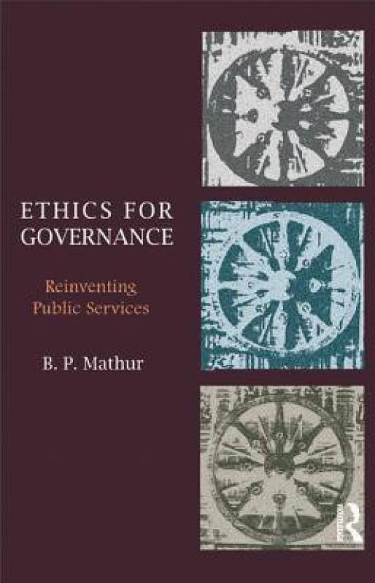 Ethics for Governance : Reinventing Public Services 1st  Edition