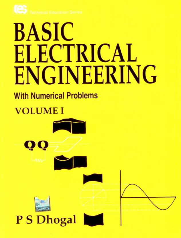 Basic Electrical Engineering With Numerical Problems Volume 1