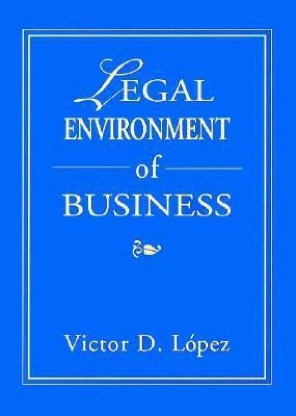 the legal environment of business   essays in private international  the legal environment of business   essays in private international law st  edition english hardcover victor d lopez
