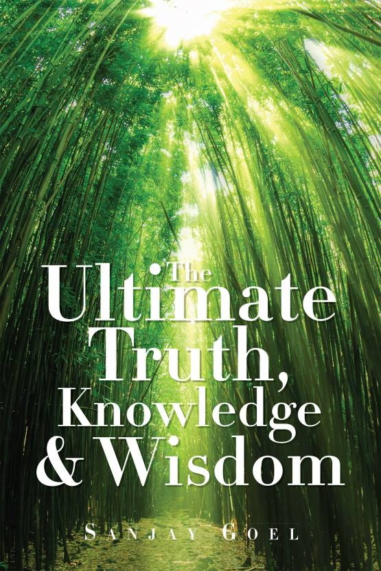 The Ultimate Truth, Knowledge & Wisdom