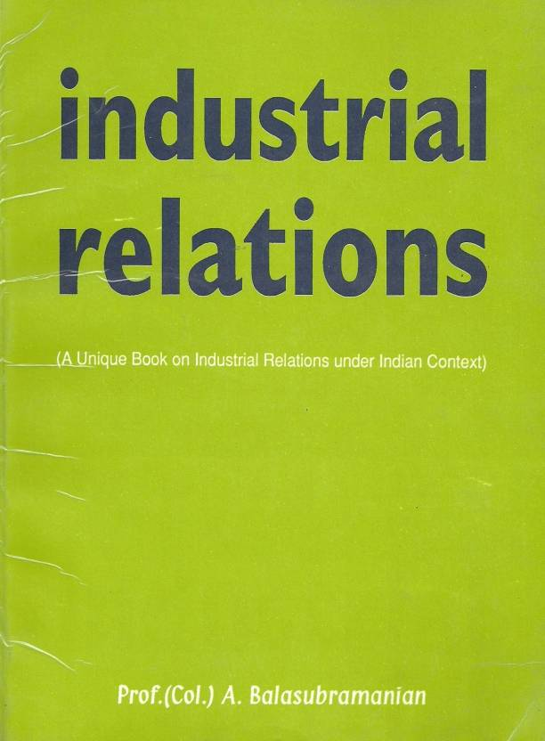 industrial relations changing trends india Though independent india got an opportunity to restructure the industrial relations system the colonial model of ir remained in practice for sometimes due to various reasons like the social, political and economic implications of partition, social tension, continuing industrial unrest, communist insurgency, conflict, and competition.