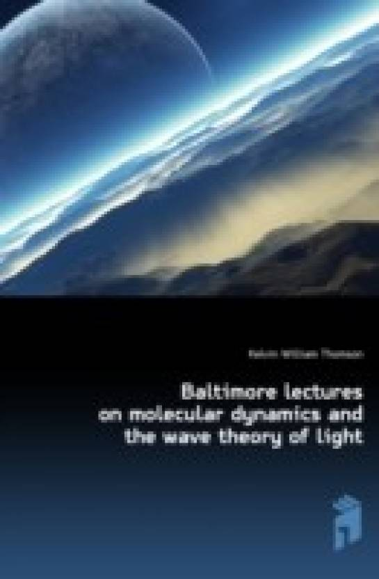 Baltimore lectures on molecular dynamics and the wave theory of