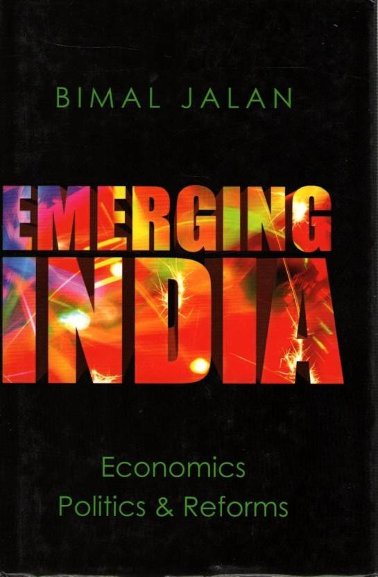 Emerging India Economics Politics & Refo