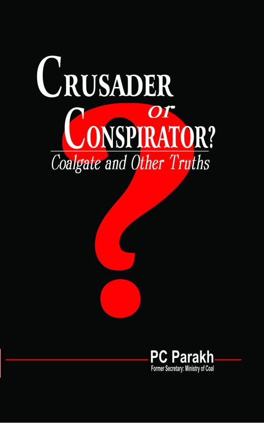 Crusader or Conspirator? : Coalgate and Other Truths