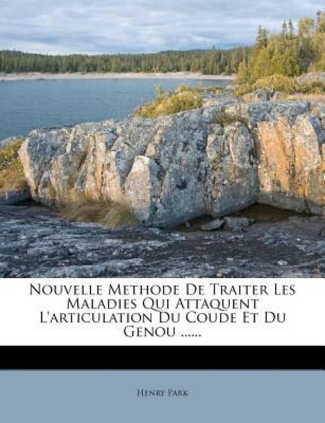 Nouvelle Methode De Traiter Les Maladies Qui Attaquent L'articulation Du Coude Et Du Genou ......