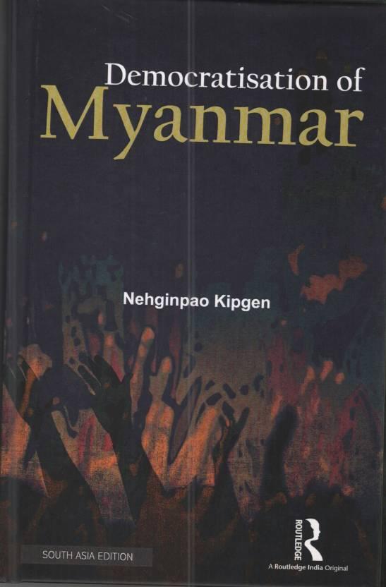 Democratisation of Myanmar: Buy Democratisation of Myanmar by