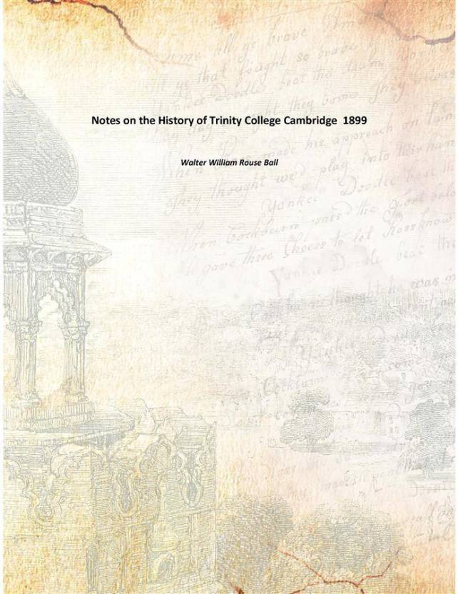 Notes on the History of Trinity College Cambridge 1899: Buy Notes on