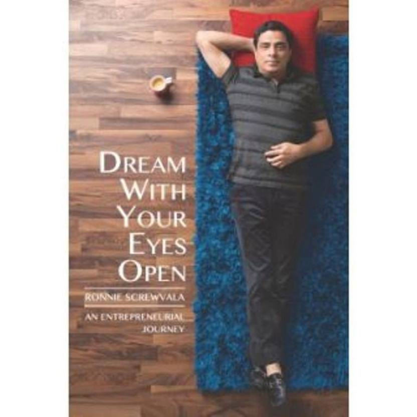 Dream with Your Eyes Open : An Entrepreneurial Journey