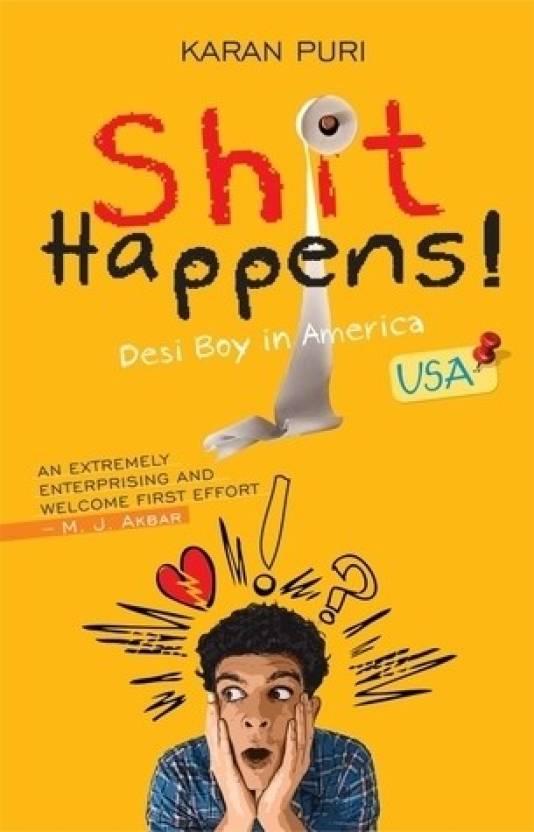 Shit Happens! Desi Boy in America