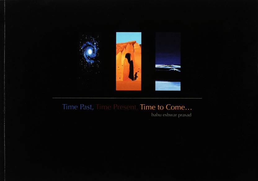 Time Past,Time Present,Time to Come….