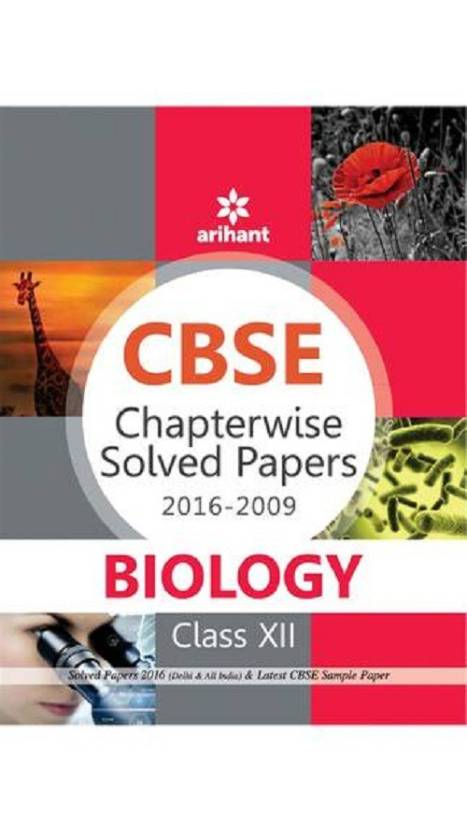 CBSE CHAPTERWISE SOLVED PAPERS BIOLOGY CLASS XII