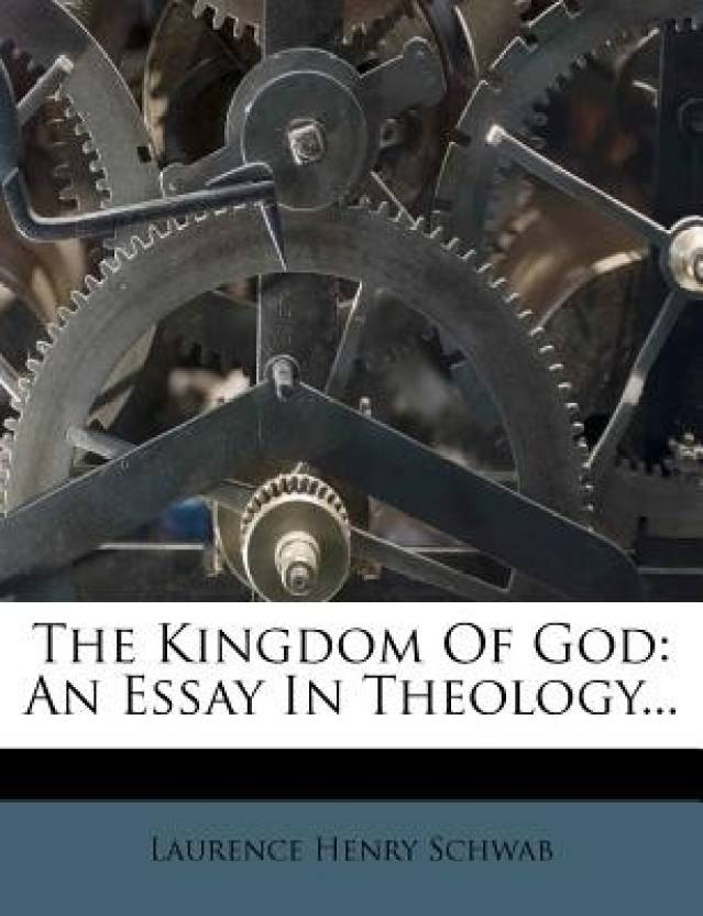 The Kingdom Of God An Essay In Theology Buy The Kingdom Of God  The Kingdom Of God An Essay In Theology Student Life Essay In English also General Paper Essay  How To Write An Essay Thesis