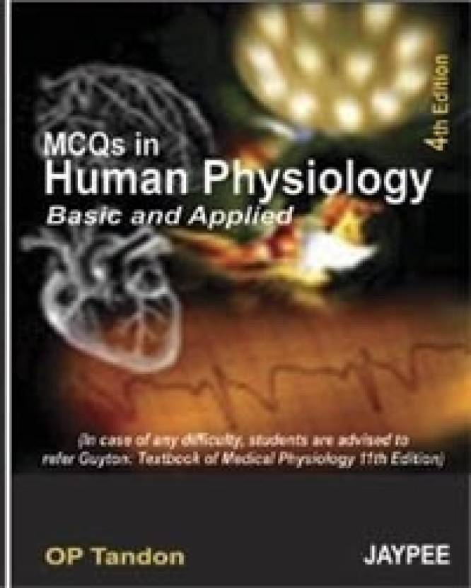 MCQS IN HUMAN PHYSIOLOGY BASIC AND APPLIED 4th Edition: Buy MCQS IN ...