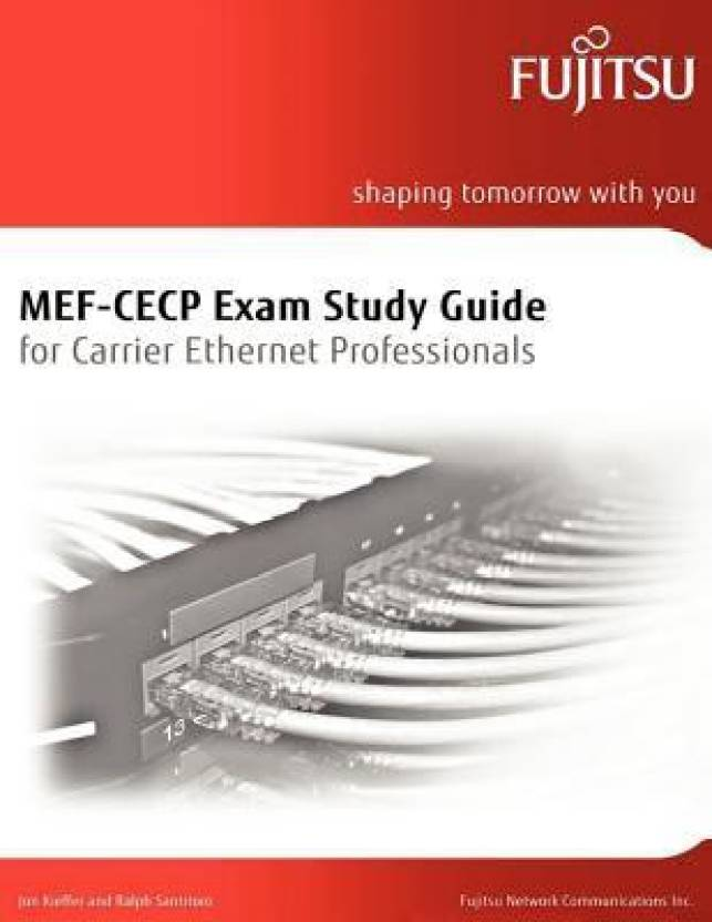 Mef Cecp Exam Study Guide For Carrier Ethernet Professionals For