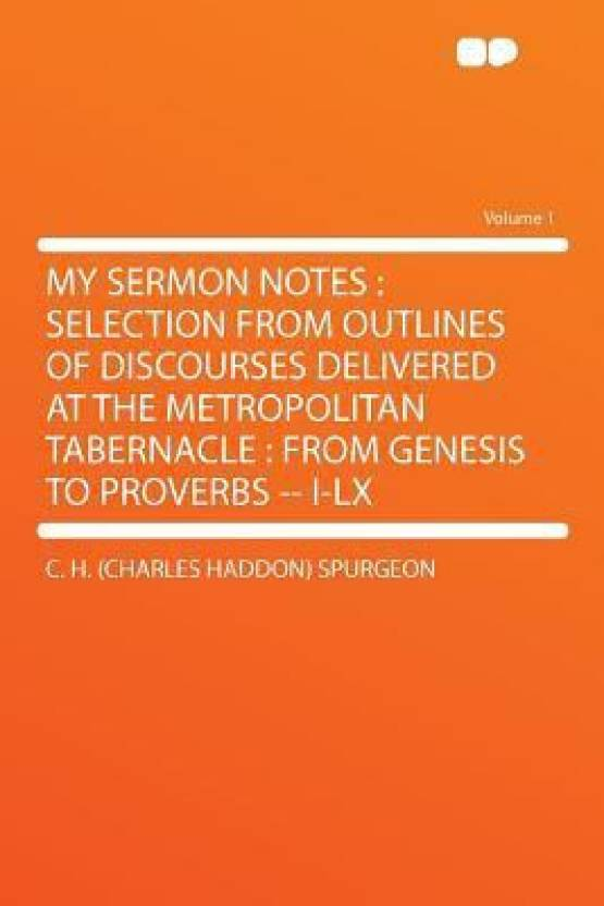 My Sermon Notes: Selection From Outlines of Discourses Delivered at