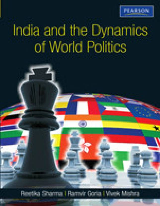 India and the Dynamics of World Politics : A book on Indian