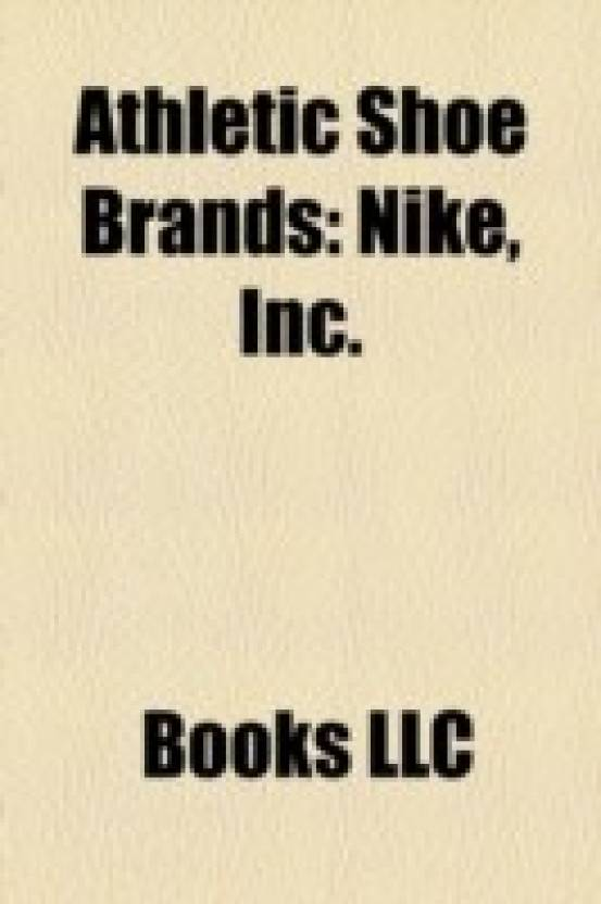 reputable site 1fe51 2761e ... Nike Brands, Reebok Brands, Converse, Air Jordan, Nike, Inc., Nike  Mercurial Vapor, Adidas Jabulani (English, Paperback, Source Wikipedia, LLC  Books)