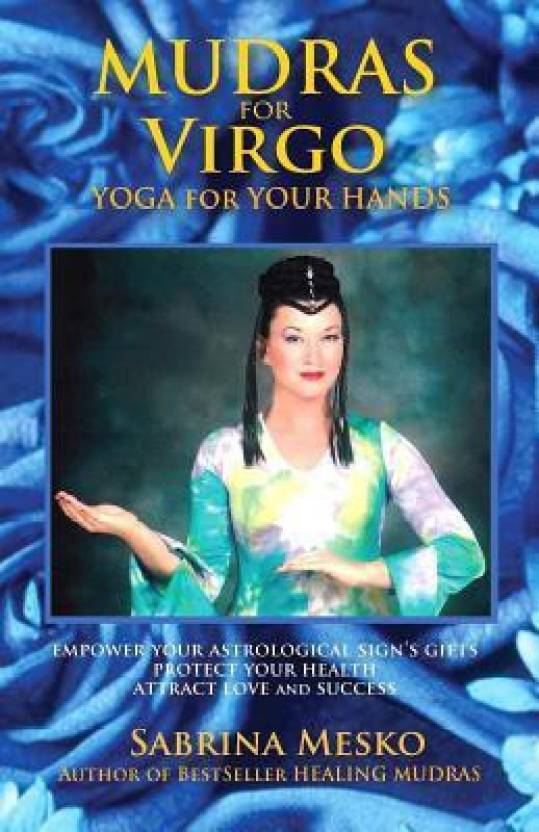 Mudras for Virgo: Yoga for Your Hands: Buy Mudras for Virgo