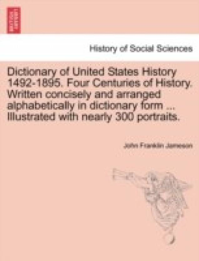 Dictionary of United States History 1492-1895  Four