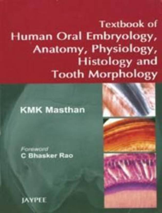 TEXTBOOK OF HUMAN ORAL EMBRYOLOGY,ANATOMY,PHYSIOLOGY