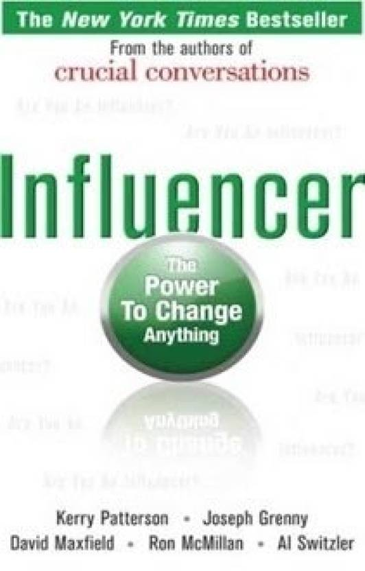 Influencer : The Power to Change Anything 1st Edition