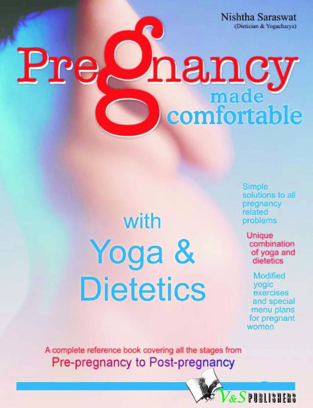 PREGNANCY MADE CONFORTABLE WITH YOGA & DIETETICS