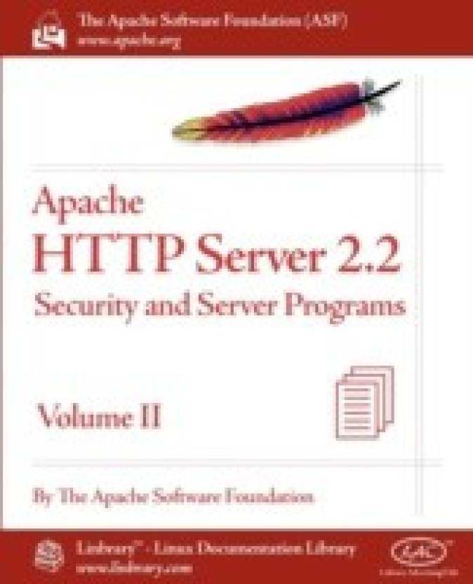 Apache HTTP Server 2.2 Official Documentation - Volume II. Security and Server Programs