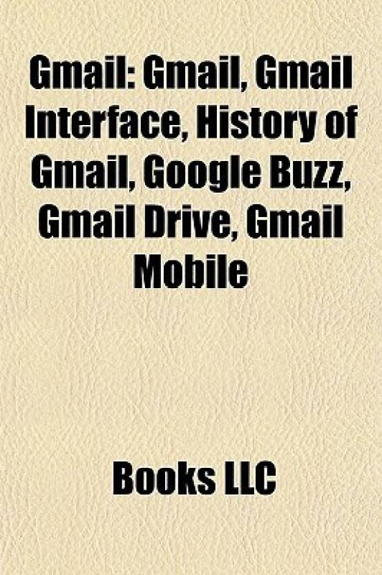 Gmail: Gmail, Gmail Interface, History of Gmail, Google Buzz