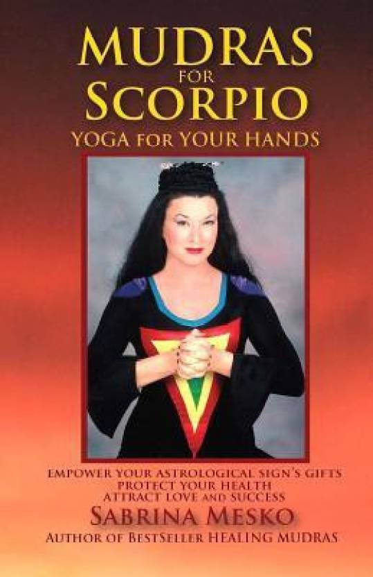 Mudras for Scorpio : Yoga for Your Hands: Buy Mudras for