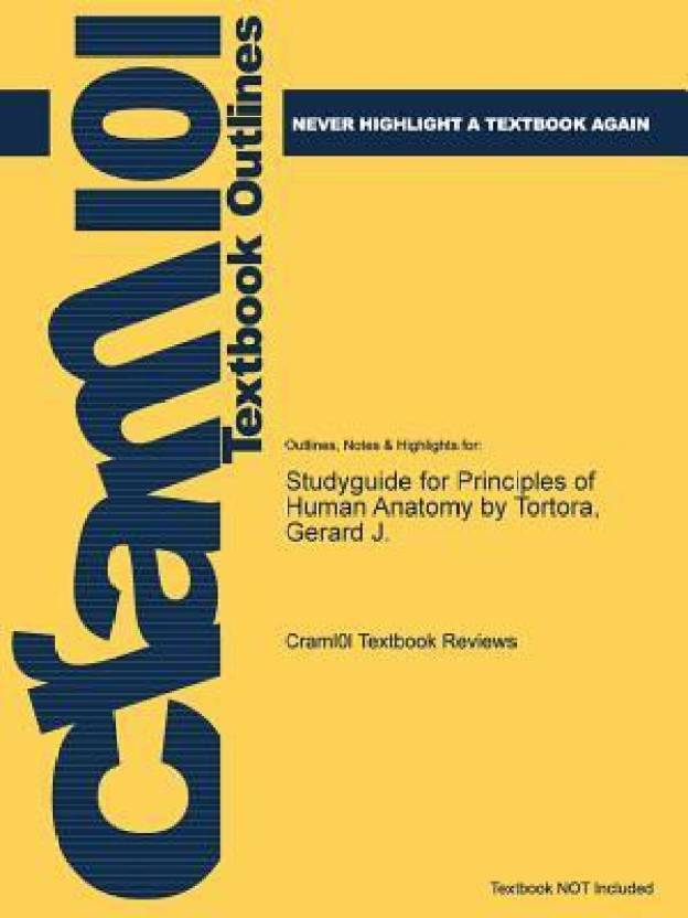 Studyguide For Principles Of Human Anatomy By Tortora Gerard J