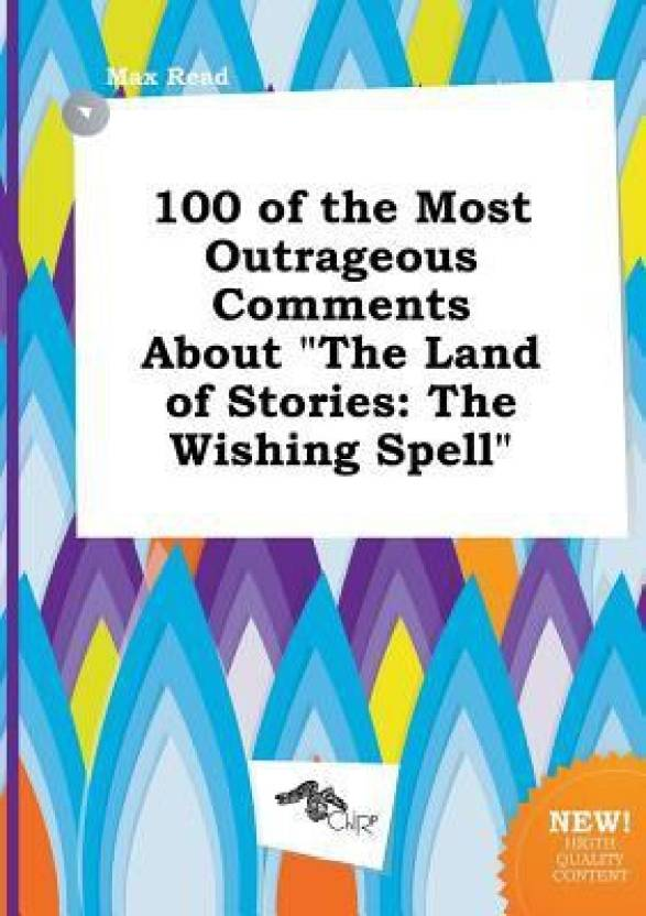 100 of the Most Outrageous Comments about the Land of