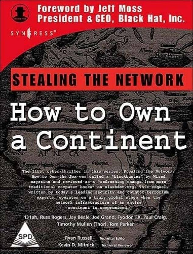 STEALING THE NETWORK: HOW TO OWN A CONTINENT 1st Edition: Buy