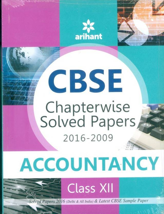 CBSE Chapterwise Solved Papers 2016-2009 ACCOUNTANCY Class 12th