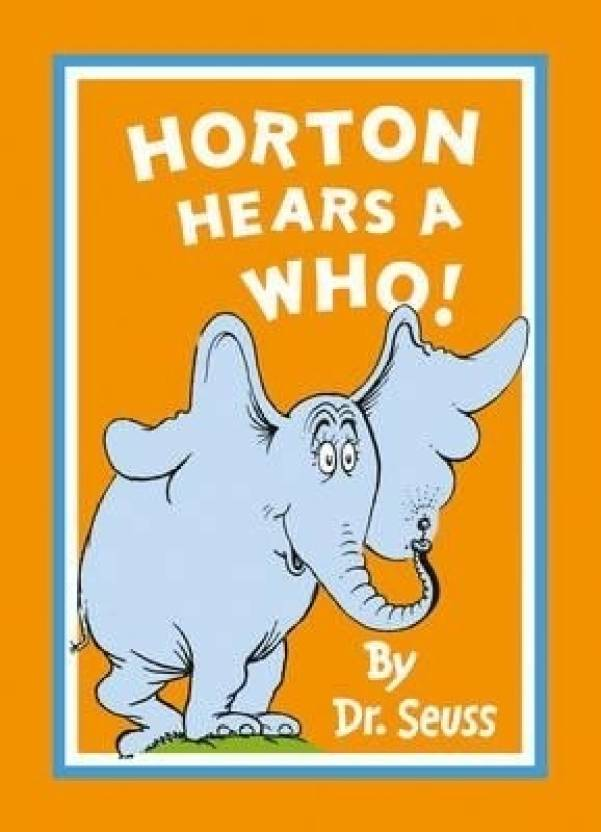 45ba24dee43a8 Horton Hears a Who  Buy Horton Hears a Who by Dr. Seuss at Low Price ...