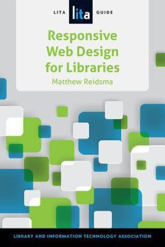 Responsive Web Design for Libraries: A Lita Guide