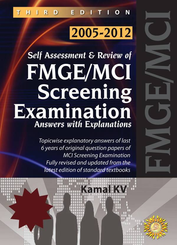 Self Assessment and Review of FMGE/MCI Screening Examination: Answers with Explanations (2005 - 2012) 3rd  Edition