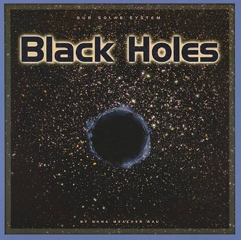 the formation and characteristics of black holes