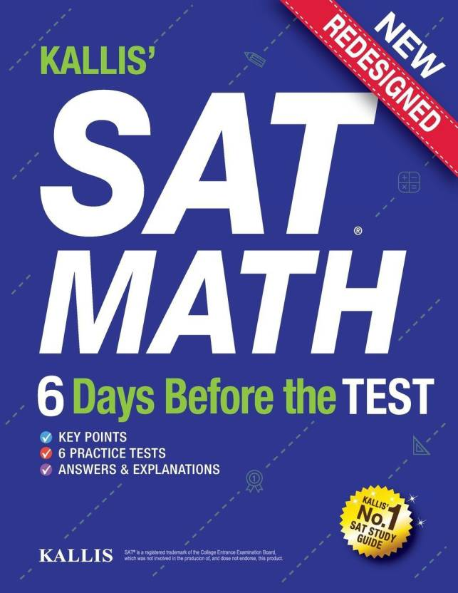 KALLIS' SAT Math - 6 Days Before the Test (6 Practice Tests+College