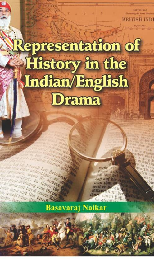 Representation of History in the Indian/English Drama
