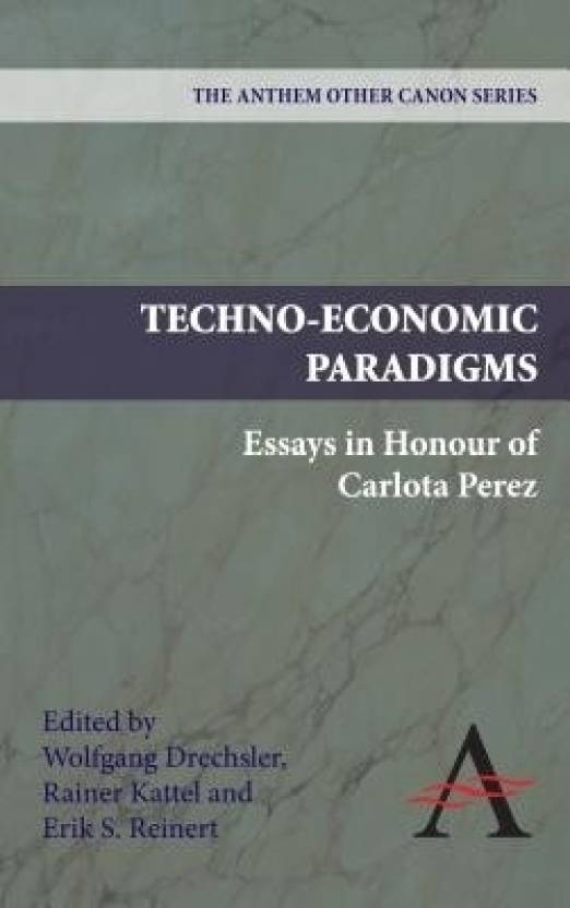 Technoeconomic Paradigms Essays In Honour Of Carlota Perez The  Technoeconomic Paradigms Essays In Honour Of Carlota Perez The Anthem  Other Canon Essay On Health Care Reform also Professional Letter Writing Services Uk  How To Write A Thesis For A Persuasive Essay