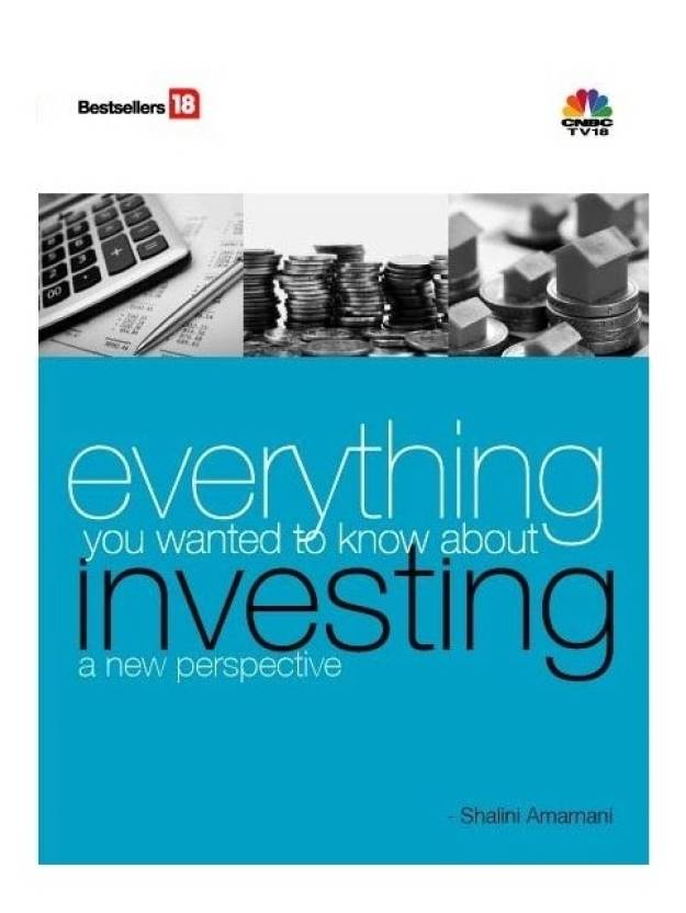 Everything You Wanted to Know About Investing a New Perspective 1st Edition