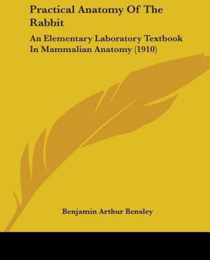 Practical Anatomy of the Rabbit: An Elementary Laboratory Textbook ...
