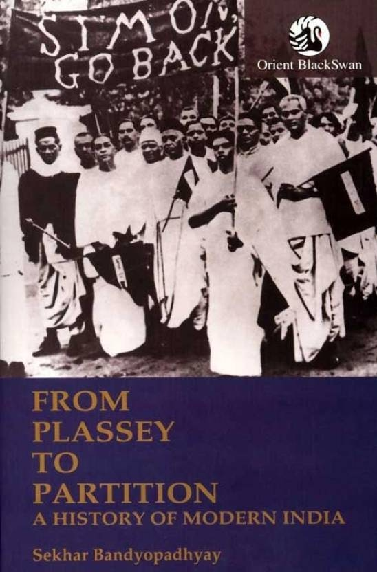 From Plassey to Partition : A History of Modern India 1 Edition