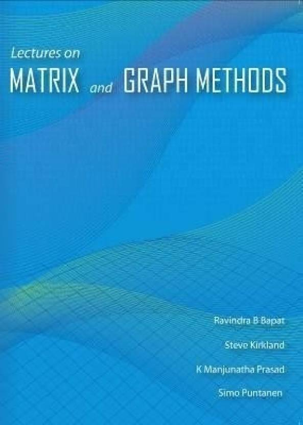 Lectures on Matrix and Graph Methods