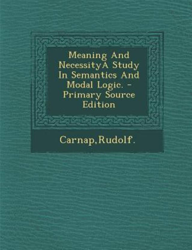 meaning and necessitya study in semantics and modal logic primary