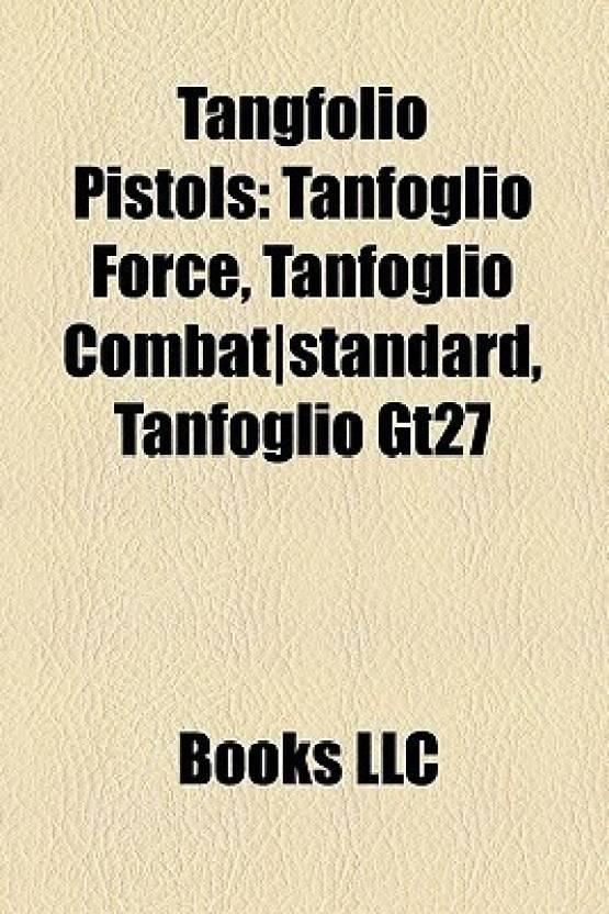 Tangfolio Pistols: Tanfoglio Force, Tanfoglio Combat