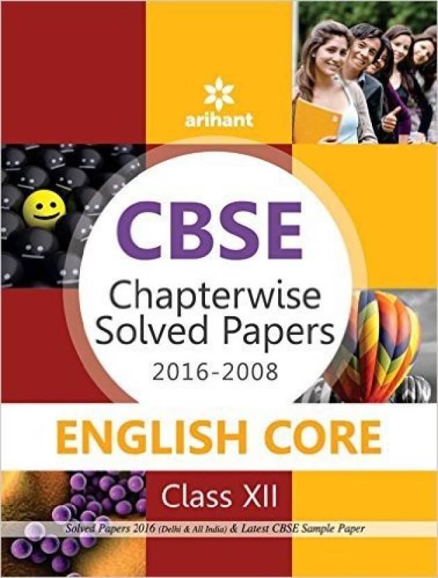 CBSE Chapterwise Solved Papers 2016-2008 ENGLISH CORE Class 12th