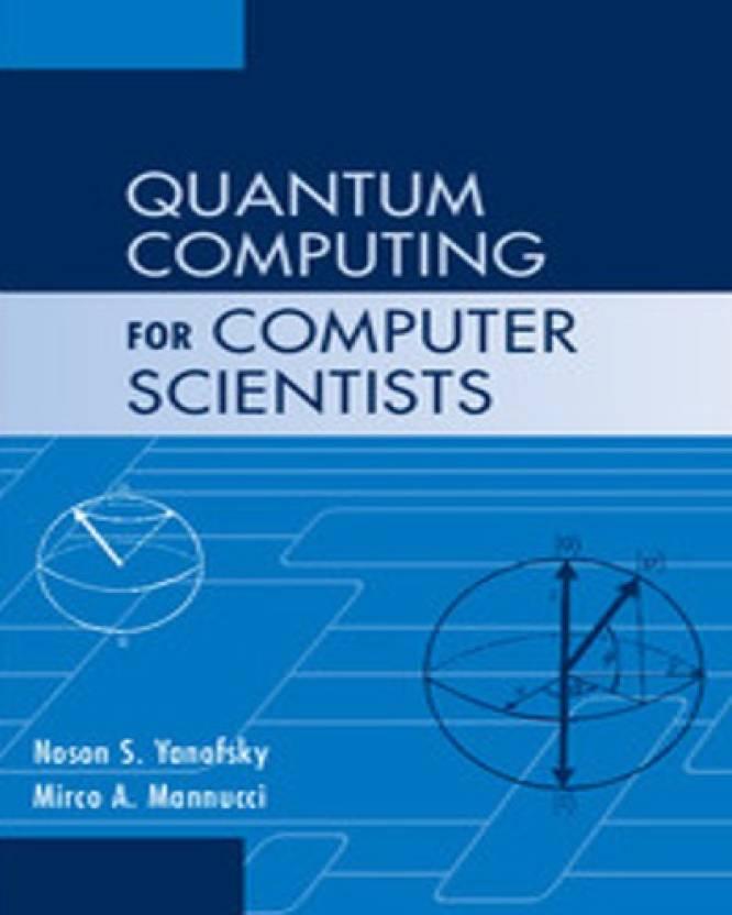 Quantum Computing for Computer Scientists: Buy Quantum